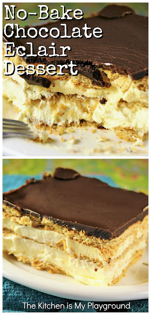 No-Bake Chocolate Eclair Dessert ~ Easy, creamy, delicious, & always a HUGE hit. Creamy layers of deliciousness with a rich chocolate topping.  www.thekitchenismyplayground.com