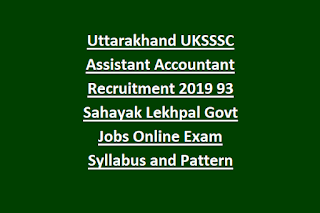 Uttarakhand UKSSSC Assistant Accountant Recruitment 2019 Notification 93 Sahayak Lekhpal Govt Jobs Online Exam Syllabus and Pattern