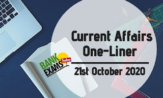 Current Affairs One-Liner: 21st October 2020