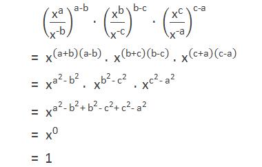 """= (""""x"""" ^""""a"""" /""""x"""" ^""""-b""""  )^""""a-b""""  × (""""x"""" ^""""b"""" /""""x"""" ^""""-c""""  )^""""b-c""""  × (""""x"""" ^""""c"""" /""""x"""" ^""""-a""""  )^""""c-a""""  = """"x"""" ^(""""a+b"""" )""""(a-b)""""  × """"x"""" ^(""""b+c"""" )""""(b-c)""""  × """"x"""" ^(""""c+a"""" )""""(c-a)""""  = """"x"""" ^(""""a"""" ^""""2""""  """"-"""" 〖"""" b"""" 〗^""""2""""  ) × """"x"""" ^(""""b"""" ^""""2""""  """"- """" """"c"""" ^""""2""""  ) × """"x"""" ^(""""c"""" ^""""2""""  """"-"""" 〖"""" a"""" 〗^""""2""""  ) = """"x"""" ^(""""a"""" ^""""2""""  """"- """" """"b"""" ^""""2""""  """"+ """" """"b"""" ^""""2""""  """"- """" """"c"""" ^""""2""""  """"+ """" """"c"""" ^""""2""""  """"- """" """"a"""" ^""""2""""  ) = """"x"""" ^""""0""""  = 1"""