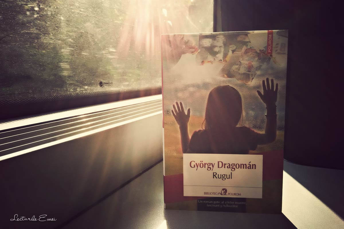 recenzie carte Rugul de Gyorgy Dragoman