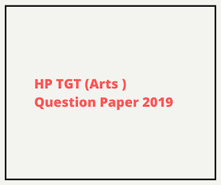 HP TGT (Arts ) Question Paper 2019