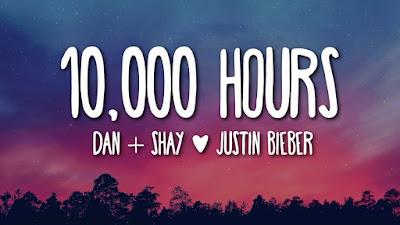 Lirik Lagu 10000 Hours [ Dan + Say ,Justin Bieber ] & Terjemahan Lengkap