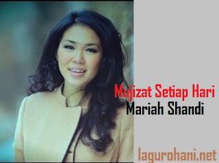 Download Lagu Rohani Mujizat Setiap Hari (Mariah Shandi)