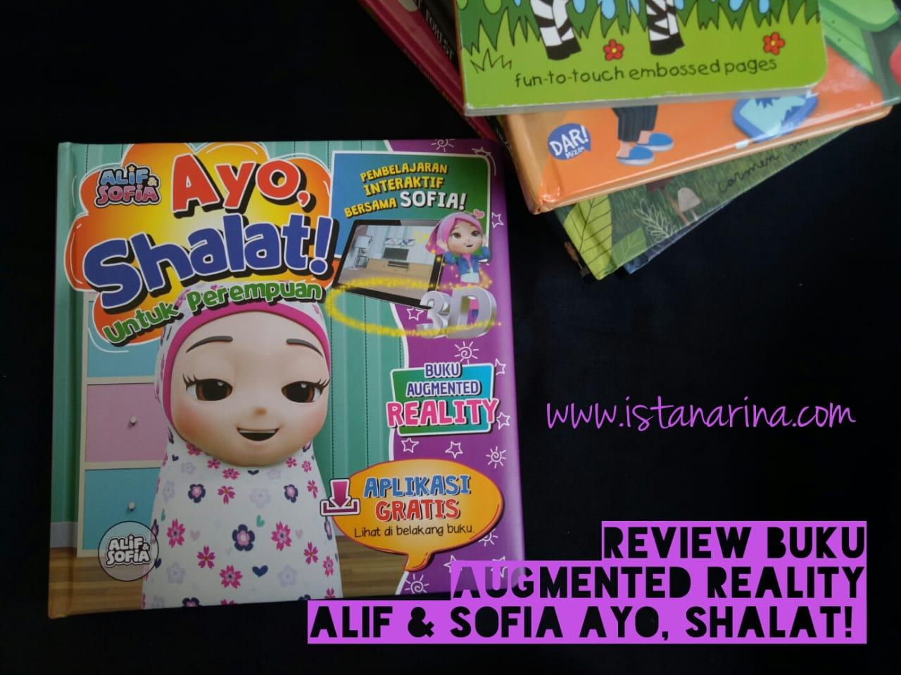 Review Buku Ajaib Augmented Reality Best Seller Alif Sofia Ayo Shalat The Kurnias Journey I Blog Parenting I