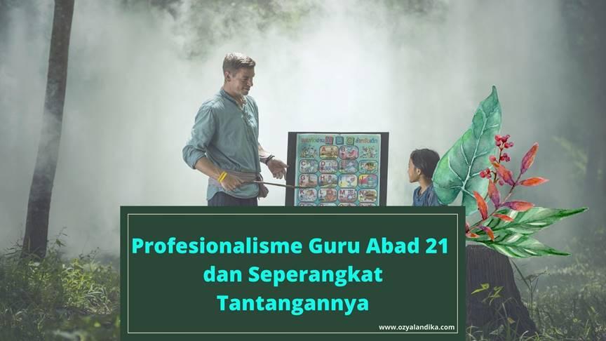 Profesionalisme Guru Abad 21 dan Seperangkat Tantangannya