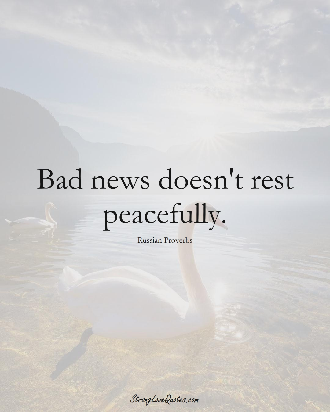 Bad news doesn't rest peacefully. (Russian Sayings);  #AsianSayings