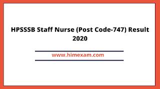 HPSSSB Staff Nurse (Post Code-747) Result 2020