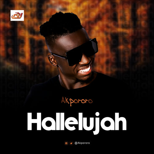 (Audio) Akpororo – Hallelujah (Mp3 Download)
