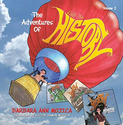 The Adventures of Little Miss History by Barbara Ann Mojica