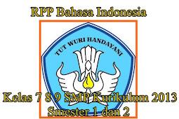 RPP Bahasa Indonesia Kelas 7 8 9 SMP Kurikulum 2013 Smester 1 dan 2 Update 2019