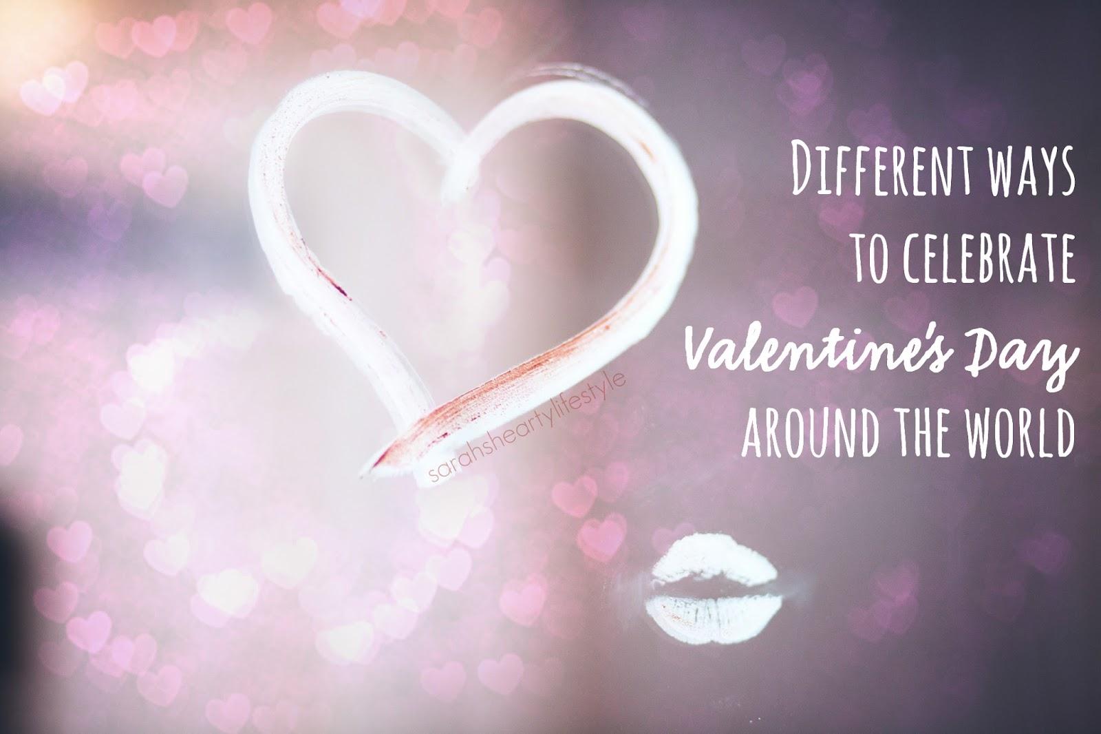 Different Ways To Celebrate Valentine S Day Around The