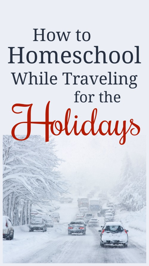 How to Homeschool While Traveling for the Holidays #homeschooling #worldschooling #christmas