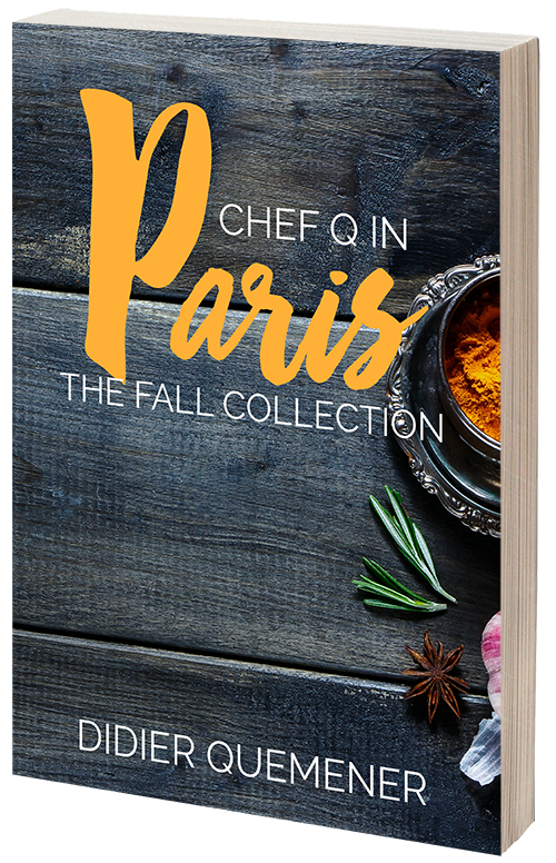 Chef Q in Paris: The Fall Collection, by Didier Quémener