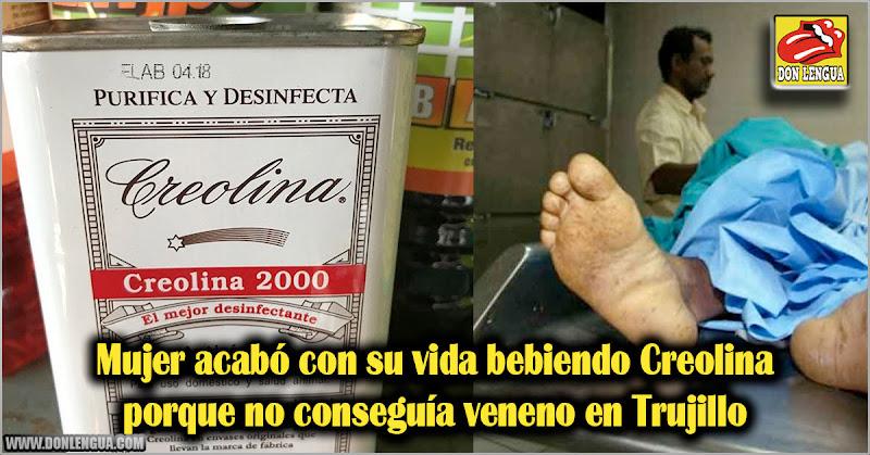 Mujer acabó con su vida bebiendo Creolina porque no conseguía veneno en Trujillo