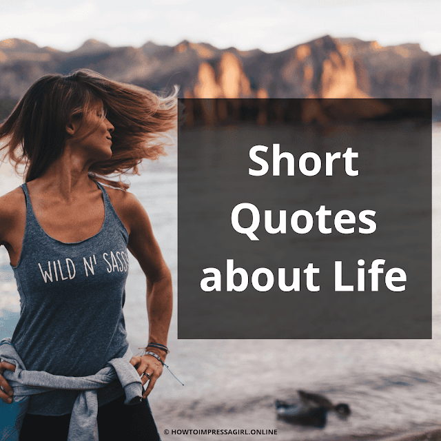 Life Quotes, Short Quotes about Life, Life Status