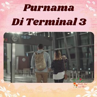 film pendek Indonesia purnama di terminal-3