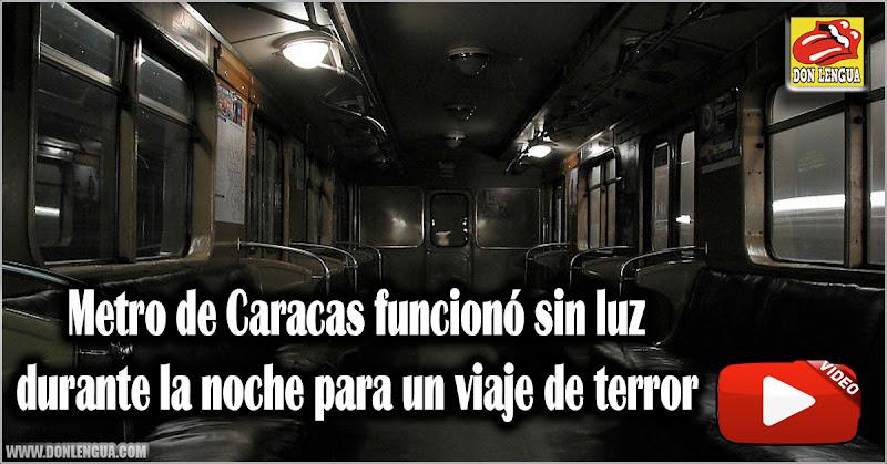 Metro de Caracas funcionó sin luz durante la noche para un viaje de terror