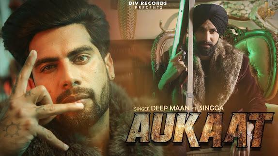 Aukaat Song Lyrics | Deep Maan Ft. Singga |Ed Amrz|Div Records |Coin Digital | New Punjabi Songs 2021 Lyrics Planet