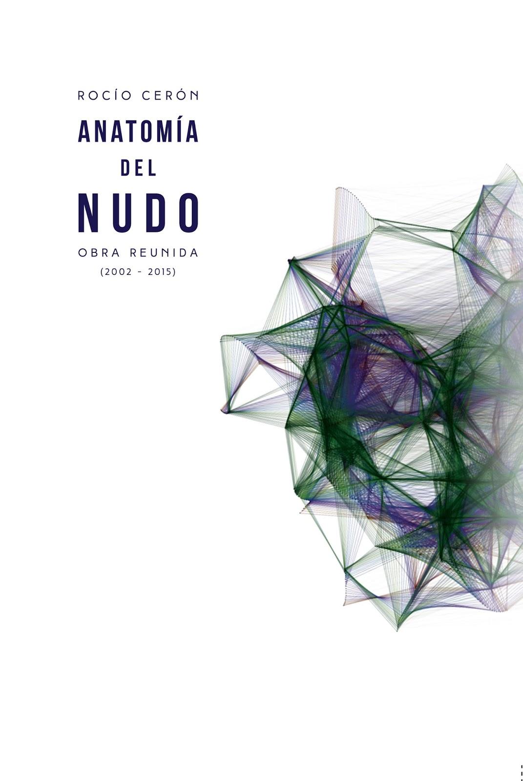Anatomía del nudo. Obra reunida (2002-2015)