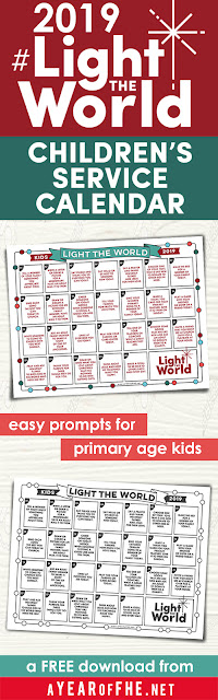 A Year of FHE: LDS Light The World 2019 Children's Service Calendar (Great for Families, Kids, & Primary!) #lighttheworld #comeuntohim #onebyone #lds