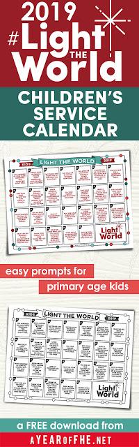 A Year of FHE: LDS Light The World 2019 Children's Service Calendar (Great for Families, Kids, & Primary!) #lighttheworld #comeuntohim #onebyone #lds