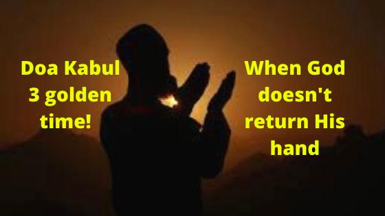 Doa Kabul 3 golden time! When God doesn't return His hand - Islamic Girls Guide