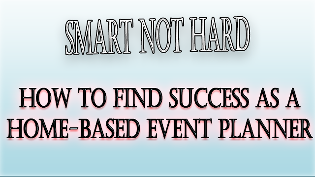 How To Find Success As A Home-Based Event Planner