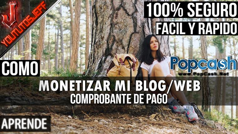 Como monetizar mi BLOG o WEB Con PopCash, Monetiza tu pagina web   FACIL Y RAPIDO
