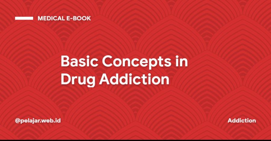 Basic Concepts in Drug Addiction | Free Ebook Download