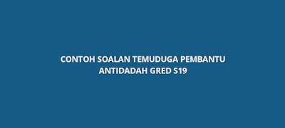 Contoh Soalan Temuduga Pembantu Antidadah S19