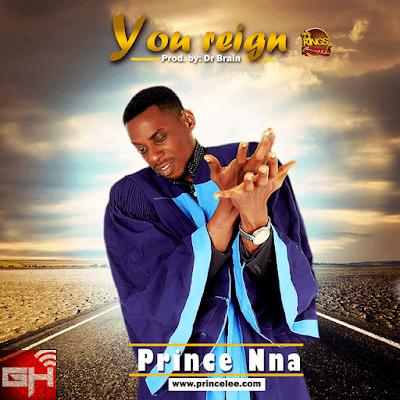Music: You Reign – Prince Nna