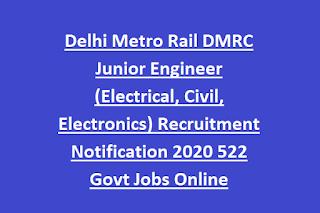 Delhi Metro Rail DMRC Junior Engineer (Electrical, Civil, Electronics) Recruitment Notification 2020 522 Govt Jobs Online