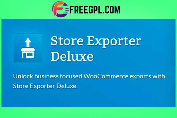 Store Exporter Deluxe for WooCommerce Free Download