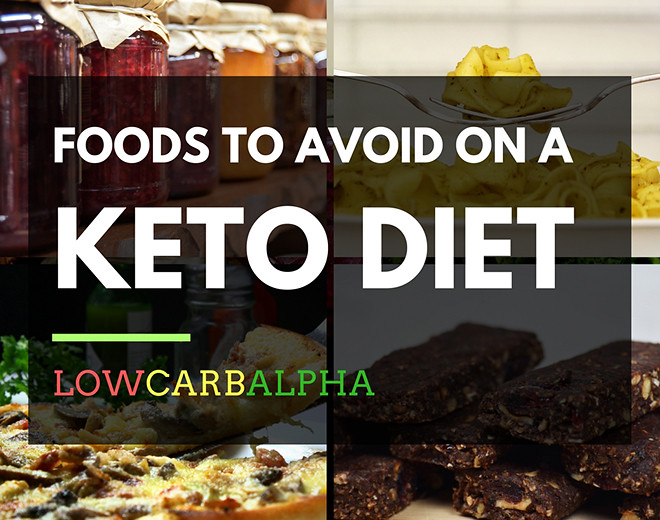 Foods To Avoid (Unauthorized) On The Keto Diet
