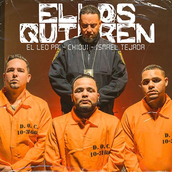 Chiqui – Ellos Quieren (Feat.Ismael Tejada,El Leo Pa') (Single) 2021 (Exclusivo WC)