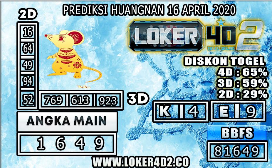 PREDIKSI TOGEL HUANGAN LOKER4D2 16 APRIL 2020