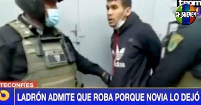 Venezolano capturado robando en Perú porque según que su novia lo dejó