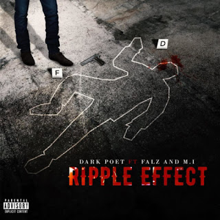 Dark Poet – Ripple Effect ft. Falz & MI Abaga Mp3 Free Download