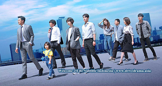 Download Drama Korea Welcome 2 Life Batch Subtitle Indonesia