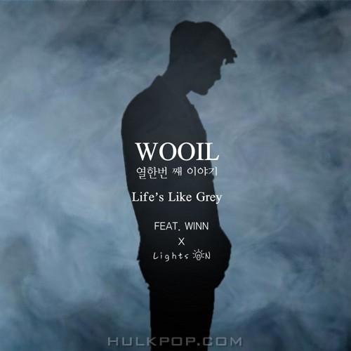 WOOIL – Life`s like grey (Feat. WINN) – Single