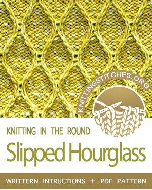 Circular Knitting - Slipped Hourglass stitch pattern. Techniques Used: Working in the round, kniit, purl, 1/1 right cross, 1/1 left cross
