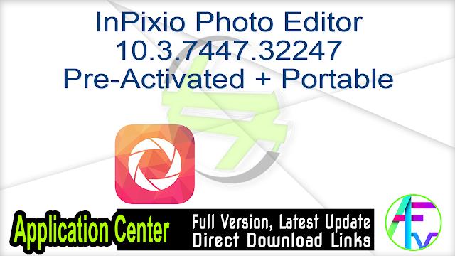 InPixio Photo Editor 10.3.7447.32247 Pre-Activated + Portable