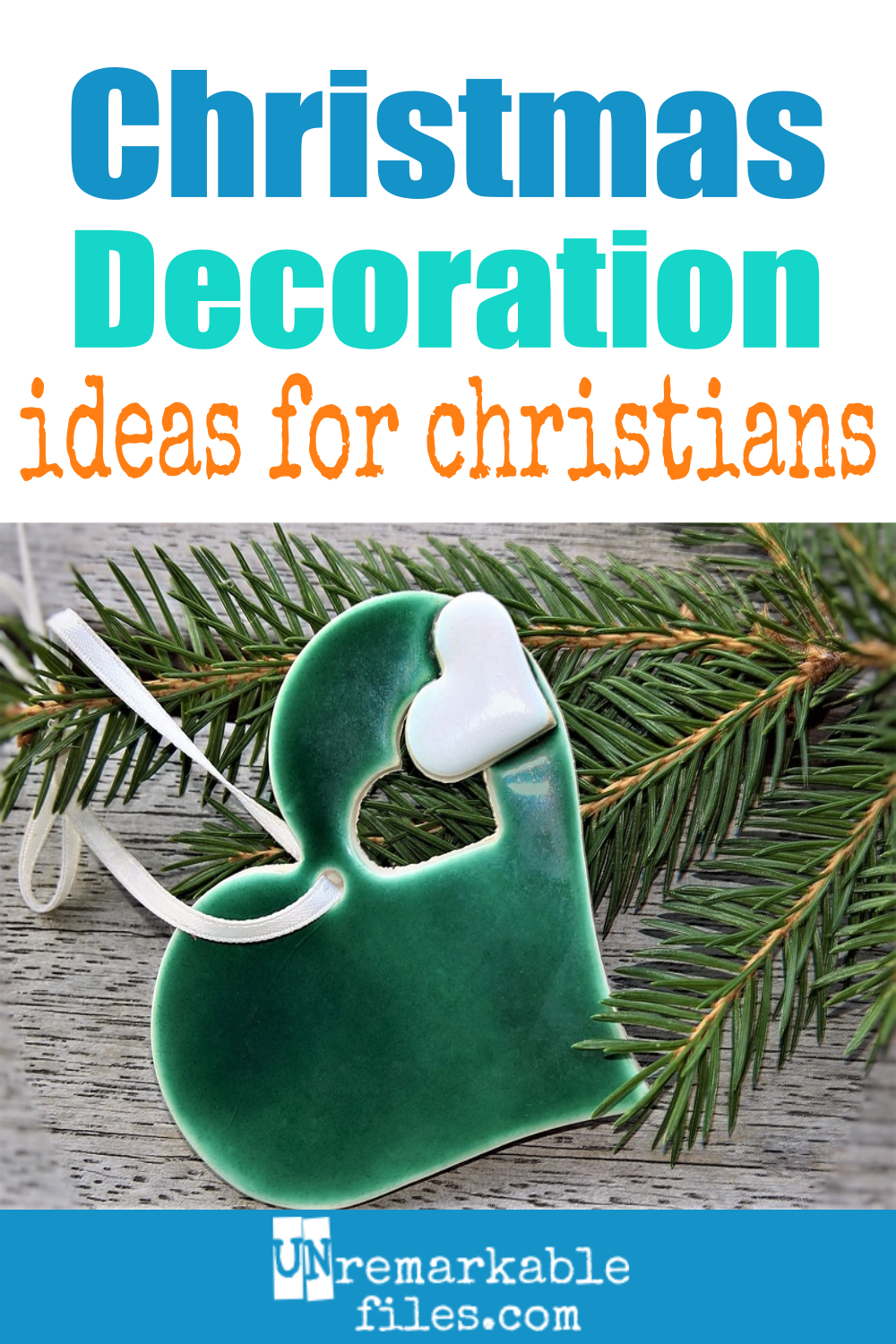 Unremarkable Files: Meaningful Christmas Decorations for