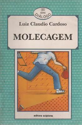 Molecagem. Luiz Claudio Cardoso. Editora Scipione. Série Diálogo. Cyntia Cury de Figueiredo Davidoff.