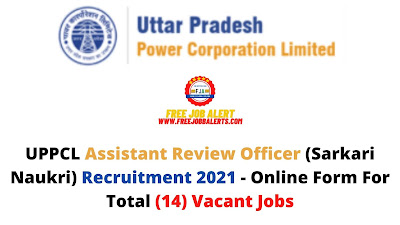 Free Job Alert: UPPCL Assistant Review Officer (Sarkari Naukri) Recruitment 2021 - Online Form For Total (14) Vacant Jobs