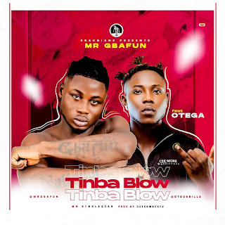 [Music] Mr Gbafun Ft. Otega – Tinbablow