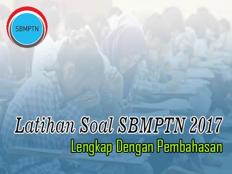 Latihan Soal SBMPTN 2017 Lengkap Dengan Pembahasan