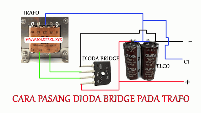 Cara Memasang Dioda Bridge Pada Trafo CT