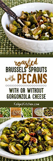 Roasted Brussels Sprouts with Pecans Recipe, with or without Gorgonzola Cheese